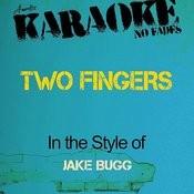 Two Fingers (In The Style Of Jake Bugg) [Karaoke Version] - Single Songs