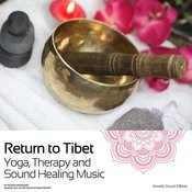 Return To Tibet - Yoga, Therapy And Sound Healing Music Songs