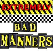 Extremely Bad Manners Songs