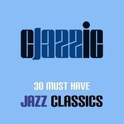 30 Must Have Jazz Classics Songs