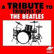 A Tribute To Tributes Of The Beatles Songs