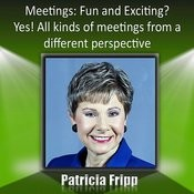 Meetings: Fun & Exciting? Yes! All Kinds Of Meetings From A Different Perspective Songs