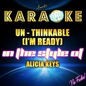 Un - Thinkable (I'm Ready) [In The Style Of Alicia Keys] - Single Songs