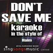 Don't Save Me (In The Style Of Haim) [Karaoke Version] Song