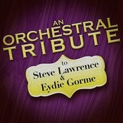 An Orchestral Tribute To Steve Lawrence & Eydie Gorme Songs