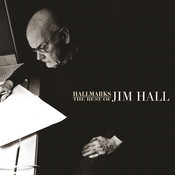 Hallmarks: The Best Of Jim Hall (1971-2000) Songs