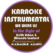 We Were Us (In The Style Of Keith Urban & Miranda Lambert) [Karaoke Instrumental Version] Song