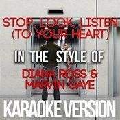 Stop, Look, Listen (To Your Heart) [In The Style Of Diana Ross & Marvin Gaye] [Karaoke Version] - Single Songs