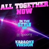 All Together Now (In The Style Of Dj Spoony) [Karaoke Version] Song
