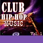 Club Hip-Hop Music, Vol. 1 Songs