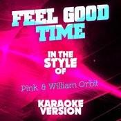 Feel Good Time (In The Style Of Pink & William Orbit) [Karaoke Version] - Single Songs