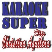 Karaoke Super Hits: Christina Aguilera Songs