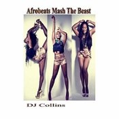 Afrobeats Mash The Beast Songs