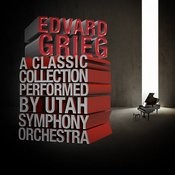 Edvard Grieg: A Classic Collection Performed By Utah Symphony Orchestra Songs
