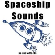 Spaceship Sounds Sound Effects Songs