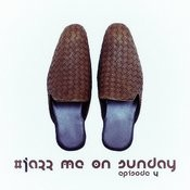 #jazz Me On Sunday Episode 4 Songs