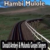 Hambi Mulole Songs