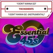 I Don't Wanna Go / I Don't Wanna Go (Instrumental) [Digital 45] Songs