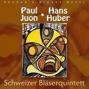 Schweizer Bläserquintett Plays Paul Juon & Hans Huber Songs