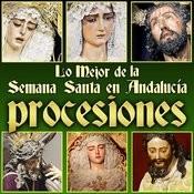 Lo Mejor De La Semana Santa En Andalucía. Procesiones Songs
