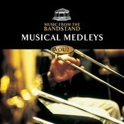 Music From The Bandstand… Musical Medleys - Volume 2 Songs