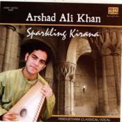 Sparkling Kirana - Arshad Ali Khan (hindustani Classical) Songs