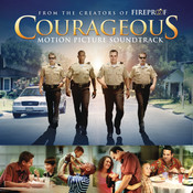 Courageous Original Motion Picture Soundtrack Songs