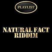 Natural Fact Riddim Playlist Songs