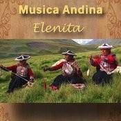 Musica Andina - Elenita Songs