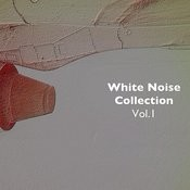 White Noise Collection, Vol.1 - For Deep Sleep, Relaxation, Mindfulness And Concentration Songs