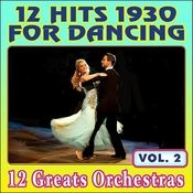 12 Hits 1930 For Dancing - Vol. 2 Songs