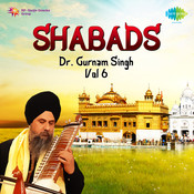 Dr Gurnam Singh Shabads Vol 6 Songs