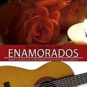 Música Ambiental Para Enamorados. Música De Fondo Romántica Con Guitarra Flamenca Songs