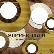 Supper Club: A Jazz Menu, Vol. 8 Songs
