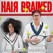 HairBrained (Original Motion Picture Soundtrack) Songs