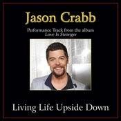 Living Life Upside Down Performance Tracks Songs
