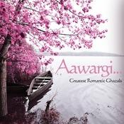 Aawargi...Greatest Romantic Ghazals Songs
