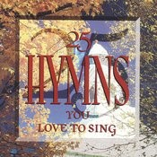 25 Hymns You Love To Sing Songs