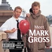 Meet Mark Gross (Parental Advisory) Songs