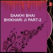 Saakhi Bhai Bhikhari Ji Part-2 Songs