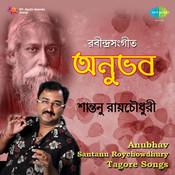 Santanu Roy Chowdhury Tagore Anubhav Songs