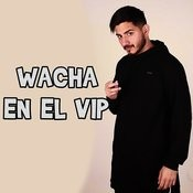 Wacha En El Vip Songs