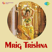 Mrig Trishna Songs