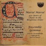 Maria! Maria! 400 Years Of Chant In The Birgittine Order Songs