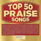 Top 50 Praise Songs Songs