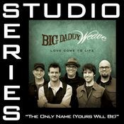 The Only Name (Yours Will Be) [Studio Series Performance Track] Songs
