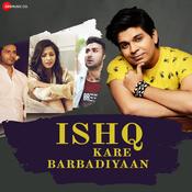 Ishq Kare Barbadiyaan Vivek Kar Full Mp3 Song