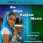 Aa Giya Sajjan Mera Songs