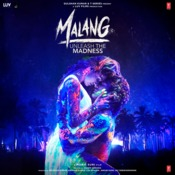 Malang Title Track Mp3 Song Download Malang Unleash The Madness Malang Title Track मल ग ट इटल ट र क Song By Ved Sharma On Gaana Com