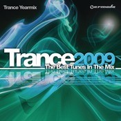 Trance 2009 - The Best Tunes In The Mix Songs
